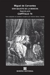DON QUIJOTE DE LA MANCHA. CAPÍTULOS ESCOGIDOS. Segunda parte. Capítulo 74 (texto adaptado al castellano moderno por Antonio Gálvez Alcaide)