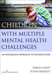 Children With Multiple Mental Health Challenges: An Integrated Approach to Intervention