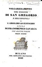 Volgarizzamento del Dialogo di San Gregorio: e dell'Epistola di S. Girolamo ad Eustochio