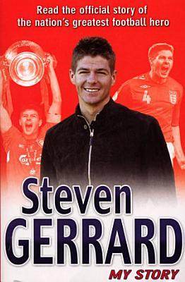 Steven Gerrard  My Story