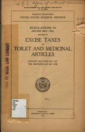 Regulations 51 (rev. May, 1920) relating to excise taxes on toilet and medicinal articles under section 907 of the Revenue act of 1918