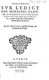 Paraphraze sur l'edict des mariages clandestinement contractez par les enfans de famille... Par M. Iean de Coras...