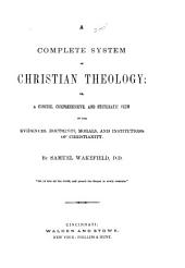 A Complete System of Christian Theology