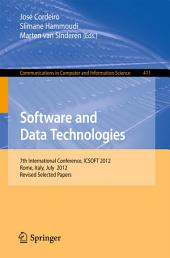 Software and Data Technologies: 7th International Conference, ICSOFT 2012, Rome, Italy, July 24-27, 2012, Revised Selected Papers
