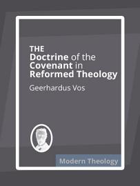 The Doctrine Of The Covenant In Reformed Theology
