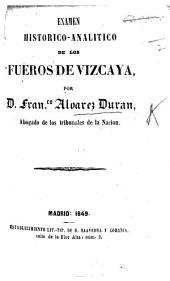 Examen historicoanalitico de los fueros de Vizcaya