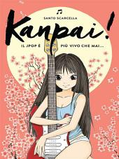 Kanpai! Il Jpop è più vivo che mai