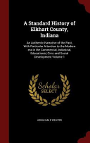 A Standard History of Elkhart County  Indiana PDF