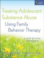 Treating Adolescent Substance Abuse Using Family Behavior Therapy PDF