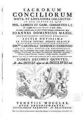 Sacrorum conciliorum nova et amplissima collectio, cujus Johannes Dominicus Mansi et post ipsius mortem Florentius et Venetianus editores ab anno 1758 ad annum 1798 priores triginta unum tomos ediderunt, nunc autem continuatat et absoluta: Volume 15