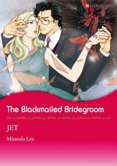 The Blackmailed Bridegroom: Harlequin Comics