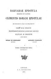 Patrum apostolicorum opera: textum ad fidem codicum et graecorum et latinorum adhibitis praestantissimis editionibus. Ignatii et Polycarpi epistulae martyria fragmenta, Part 2