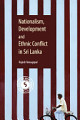 Nationalism  Development and Ethnic Conflict in Sri Lanka