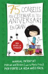 75 Consells per celebrar el teu aniversari en gran (Sèrie 75 Consells 3)