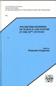 Polish Philosophers of Science and Nature in the 20th Century PDF