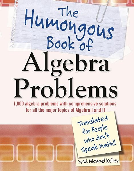 Download The Humongous Book of Algebra Problems Book