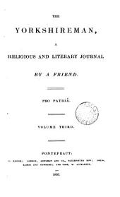 The Yorkshireman, a religious and literary journal, by a Friend [L. Howard]. Vol. 1, no. 1, 2nd ed