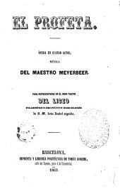El Profeta Opera en cuatro actos musica del maestro Meyerbeer