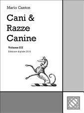 Cani & Razze Canine -: Volume 3