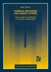 Formale Methoden und kleine Systeme: Lernen, leben und arbeiten in formalen Umgebungen