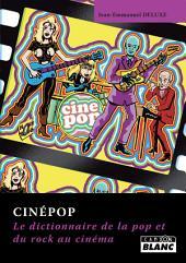 CAMION BLANC: CINEPOP Dictionnaire du rock au cinéma