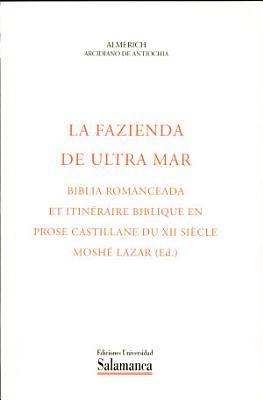 La Fazienda De Ultra Mar Biblia Romanceada Et Itineraire Biblique En Prose Castillane Du Xii Siecle