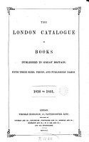 The London catalogue of books published in Great Britain  1816 to 1851  compiled by T  Hodgson   PDF