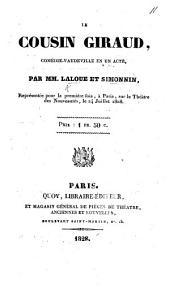 Le Cousin Giraud, comédie-vaudeville en un acte, etc
