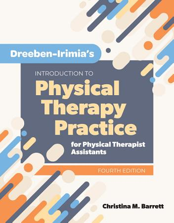 Dreeben Irimia   s Introduction to Physical Therapy Practice for Physical Therapist Assistants PDF