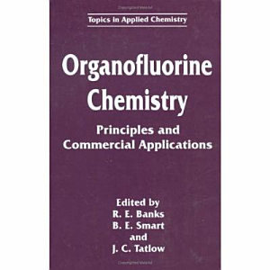 Organofluorine Chemistry: Principles and Commercial Applications
