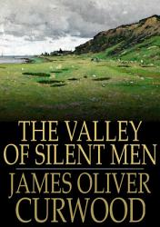 The Valley Of Silent Men Book PDF