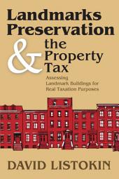 Landmarks Preservation & the Property Tax: Assessing Landmark Buildings for Real Taxation Purposes