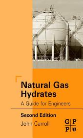 Natural Gas Hydrates: A Guide for Engineers, Edition 2