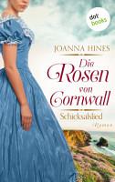 Die Rosen von Cornwall   Band 2  Schicksalslied PDF