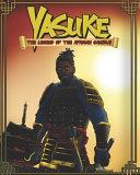 Yasuke The Legend of the African Samurai