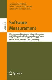 Software Measurement: 25th International Workshop on Software Measurement and 10th International Conference on Software Process and Product Measurement, IWSM-Mensura 2015, Kraków, Poland, October 5-7, 2015, Proceedings
