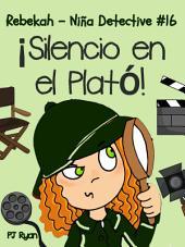 Rebekah - Niña Detective #16: ¡Silencio en el Plató!