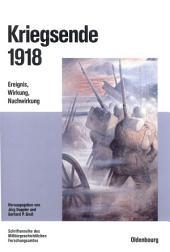Kriegsende 1918: Ereignis, Wirkung, Nachwirkung