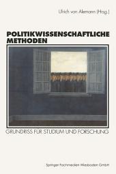 Politikwissenschaftliche Methoden: Grundriß für Studium und Forschung