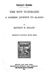 The New Eldorado: A Summer Journey to Alaska