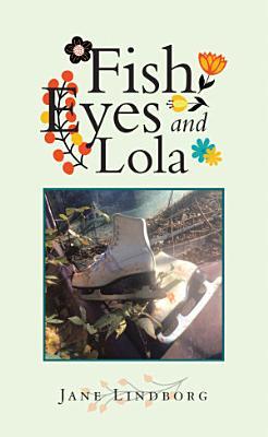 Fish Eyes and Lola