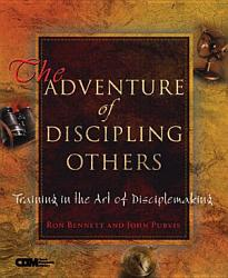 The Adventure Of Discipling Others Book PDF