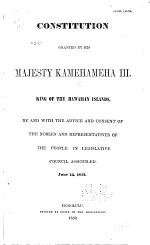 Constitution Granted by His Majesty Kamehameha III, King of the Hawaiian Islands