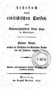 Lehrbuch eines civilistischen cursus, vom geheimen JustizRath Ritter Hugo in Gottingen. Dritter band, mecher die geschichte des Romischen rechts bis auf Justinian enthalt ..
