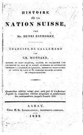 Histoire de la nation Suisse ... Traduite de l'allemand par C. Mounard. Quatrième édition revue ... d'après la cinquième édition originale et renfermant les continuations jusqu'à l'année 1833