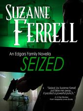 SEIZED: A Romantic Suspense Novella