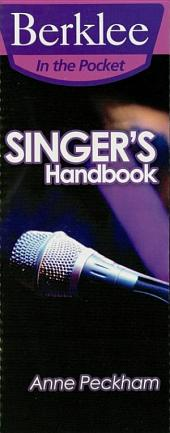 Singer's Handbook (Music Instruction): A Total Vocal Workout in One Hour or Less!