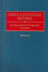 China's Economic Reform: An Experiment in Pragmatic Socialism