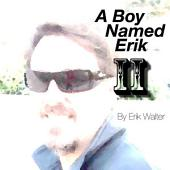 A Boy Named Erik II: The Sequel to the Best Seller