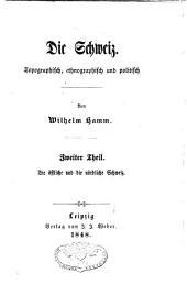 Die Schweiz topographisch, ethnographisch und politisch: Band 2